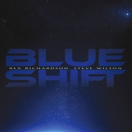 BLUE SHIFT & STEVE WILSON - BLUE SHIFT REX RICHARDSON, CD