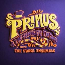 PRIMUS & THE CHOCOLATE FACTORY WITH FUNGI ENSEMBLE PRIMUS, CD