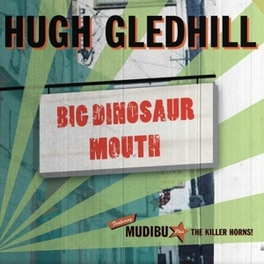 BIG DINOSAUR MOUTH HUGH GLEDHILL, CD