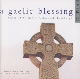 A GAELIC BLESSING SIMON NIEMINSKI CHOIR OF ST.MARY'S CATHED, CD