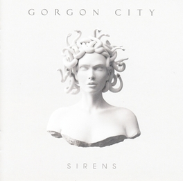SIRENS *DEBUT FOR NORTH LONDON ELECTRO PRODUCTION DUO* GORGON CITY, CD