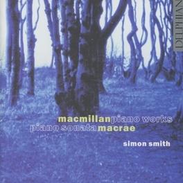 PIANO WORKS/PIANO SONATA JAMES MACMILLAN/STUART MACRAE MACMILLAN/MACRAE, CD