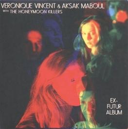 EX-FUTUR ALBUM VINCENT, VERONIQUE/AKSAK MABOUL VERONIQUE/AKSAK VINCENT, Vinyl LP