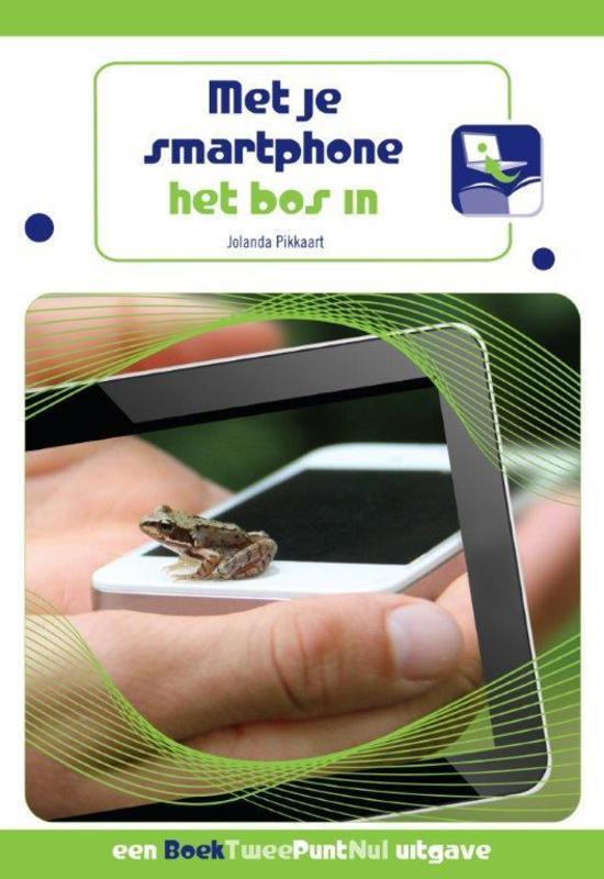 Met je smartphone het bos in Pikkaart, Jolanda, Paperback