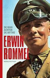 Erwin Rommel de man achter de mythe, Remy, Maurice Philip, Paperback