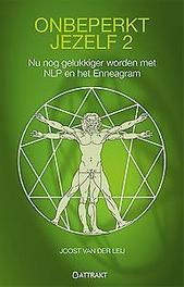 Onbeperkt jezelf: 2 nog gelukkiger worden met NLP en het enneagram, Joost Van Der Leij, Paperback