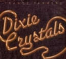 DIXIE CRYSTALS A SOULFUL, EXHILARATING COLLECTION OF TUNES