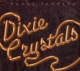 DIXIE CRYSTALS A SOULFUL, EXHILARATING COLLECTION OF TUNES TRANCE FARMERS, CD