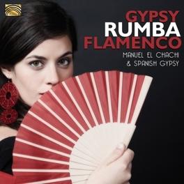 GYPSY RUMBA FLAMENCO W/SPANISH GYPSY MANUEL EL CHACHI, CD