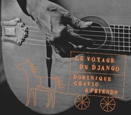 LE VOYAGE DE DJANGO W/FRIENDS DOMINIQUE CRAVIC, CD