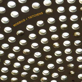 MOEBIUS/TIETCHENS -LP+CD- GREATS OF GERMAN AVANTGARDE ELECTRONIC COME TOGETHER MOEBIUS/TIETCHENS, Vinyl LP