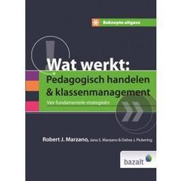 Beknopte uitgave wat werkt: pedagogisch handelen en klassenmanagement vier fundamentele strategieen, Robert J. Marzano, Hardcover