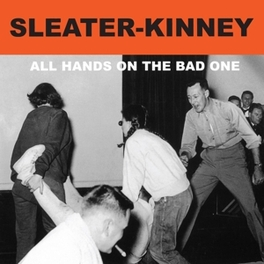ALL HANDS ON THE BAD ONE SLEATER-KINNEY, CD