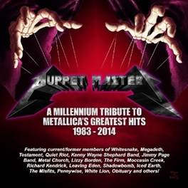 PUPPET MASTERS A MILLENNIUM TRIBUTE TO METALLICA'S GREATEST HITS... METALLICA.*TRIBUTE*, CD