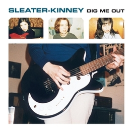 DIG ME OUT SLEATER-KINNEY, Vinyl LP