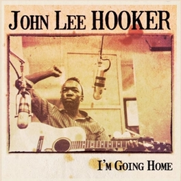 I'M GOING HOME JOHN LEE HOOKER, Vinyl LP