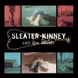 CALL THE DOCTOR SLEATER-KINNEY, Vinyl LP