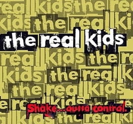 SHAKE OUTTA CONTROL REAL KIDS, CD