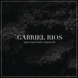 THIS MARAUDER'S MIDNIGHT GABRIEL RIOS, CD