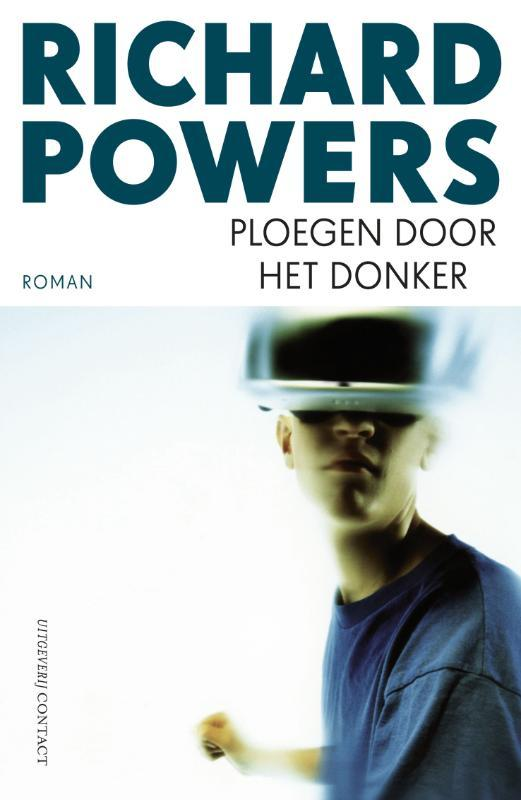 Ploegen door het donker Richard Powers, Paperback