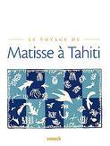 Le voyage de Matisse a Tahiti
