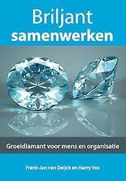 Briljant samenwerken groeidiamant voor mens en organisatie, Deijck, Frank-Jan van, Paperback