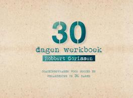 30 dagen werkboek Coachingsvragen voor succes en verandering, Gorissen, Robbert, Paperback