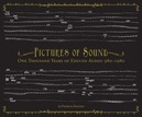 PICTURES OF SOUND * ONE THOUSAND YEARS OF EDUCED AUDIO: 980-1980 *