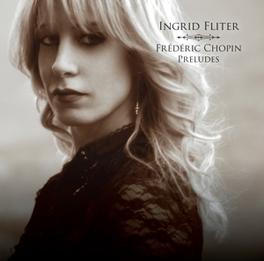 PRELUDES INGRID FLITER F. CHOPIN, CD