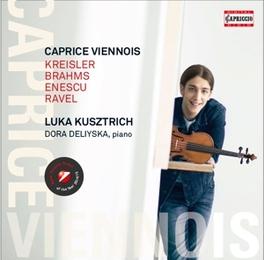 CAPRICE VIENNOIS LUKA KUSZTRICH/DORA DELIYSKA KREISLER/BRAHMS/RAVEL, CD