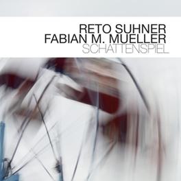 SCHATTENSPIEL SUHNER, RETO & FABIAN M.M, CD