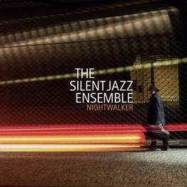 NIGHTWALKER SILENT JAZZ ENSEMBLE, CD