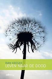 Leven naar de dood Rian Krijger, Paperback