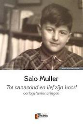 Tot vanavond en lief zijn hoor! oorlogsherinneringen, Muller, Salo, Paperback