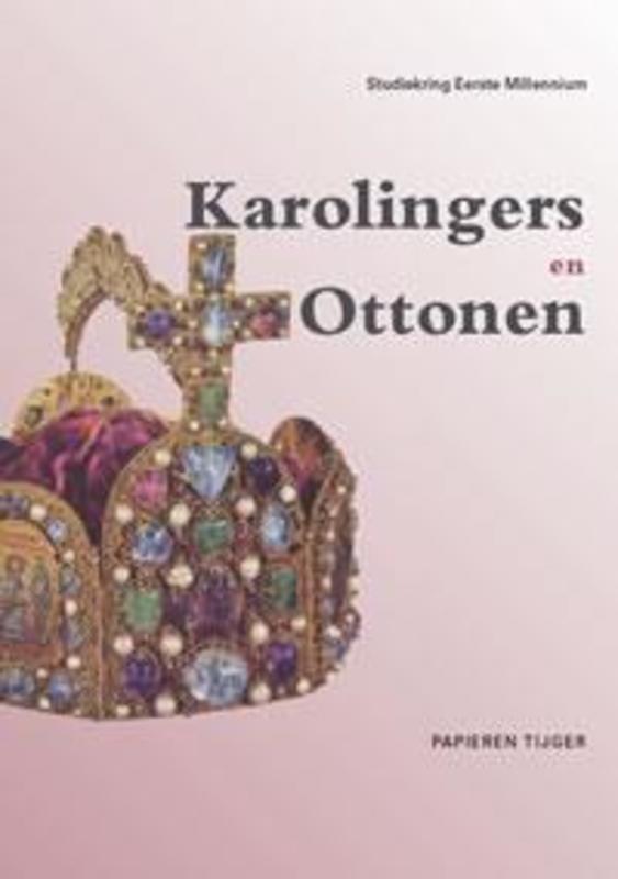 Karolingers en ottonen Vergeten Verleden van de Lage Landen, Studiekring Eerste Millennium, Paperback