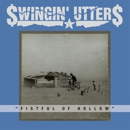 FISTFUL OF HOLLOW LP + DOWNLOAD SWINGIN' UTTERS, LP