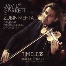 TIMELESS PLAYS BRAHMS & BRUCH//ZUBIN MEHTA DAVID GARRETT, CD