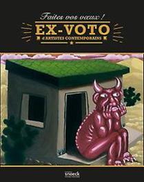 Ex-Voto d'artistes contemporains Faites vos Voeux!, Musée de la Poste, onb.uitv.