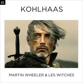 KOHLHAAS MARTIN WHEELER LES WITCHES, CD