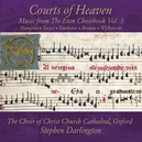 COURTS OF HEAVEN STEPHEN DARLINGTON// MUSIC FROM THE ETON CHOIRBOOK