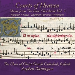COURTS OF HEAVEN STEPHEN DARLINGTON// MUSIC FROM THE ETON CHOIRBOOK CHOIR OF CHRIST CHURCH CA, CD