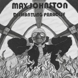 DISMANTLING PARADISE MAX JOHNSTON, CD