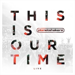 THIS IS OUR TIME PLANETSHAKERS, CD