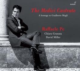 MEDICI CASTRATO:HOMAGE TO CHIARA GRANATA/DAVID MILLER RAFFAELE PE, CD