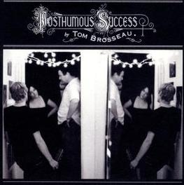POSTHUMOUS SUCCES Audio CD, TOM BROSSEAU, CD