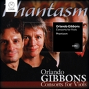 CONSORTS FOR VIOLS PHANTASM