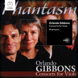 CONSORTS FOR VIOLS PHANTASM O. GIBBONS, CD