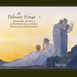 SONGS VOL.3 JENNIFER FRANCE/MALCOLM MARTINEAU/JONATHAN MCGOVERN C. DEBUSSY, CD