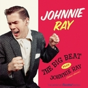 THE BIG BEAT/JOHNNIE RAY PLUS 7 BONUS TRACKS