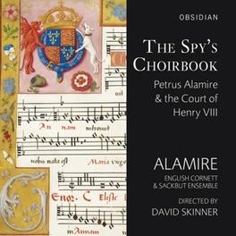 SPY'S CHOIRBOOK:ALAMIRE.. ALAMIRE/DAVID SKINNER P. ALAMIRE, CD